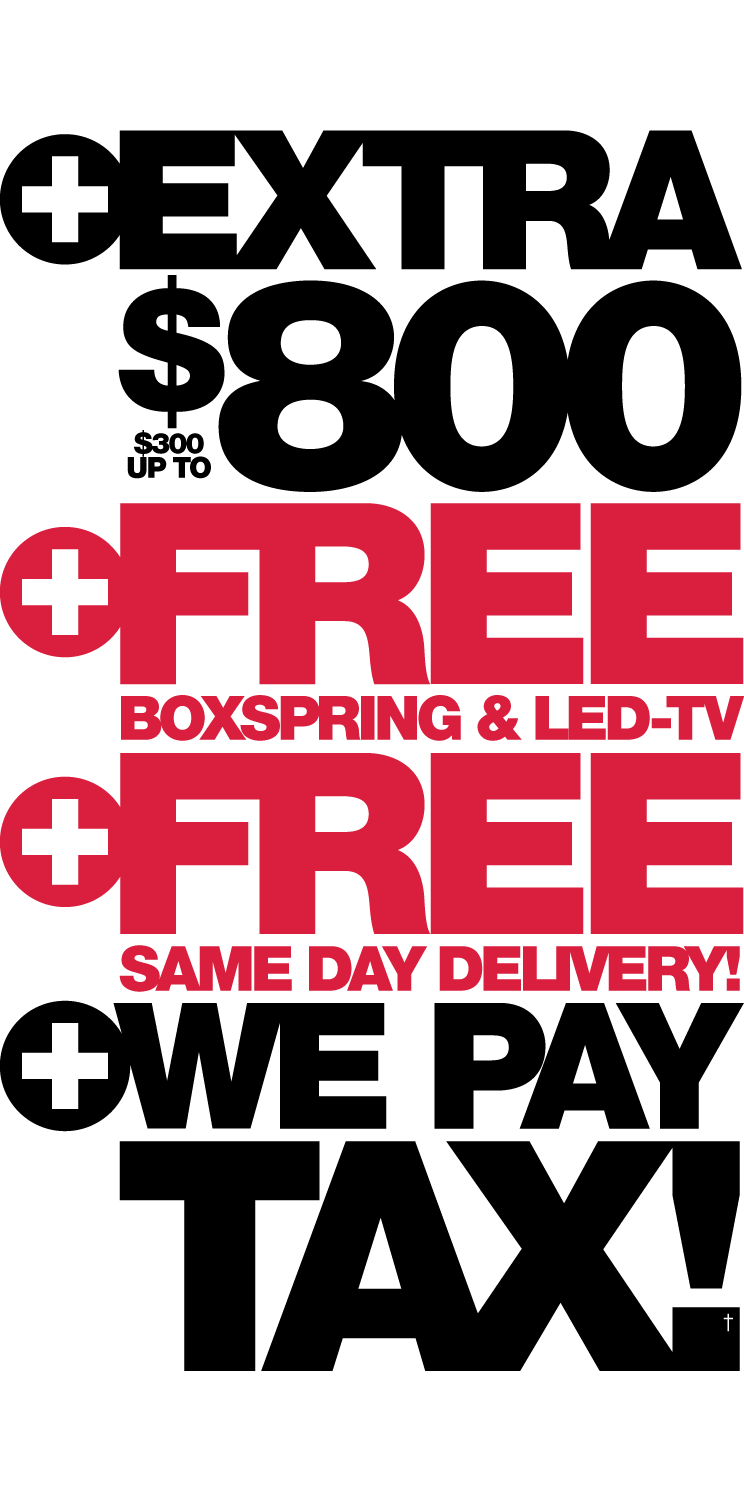 Extra $800 Free Boxspring & TV & Delivery PLUS We Pay Tax