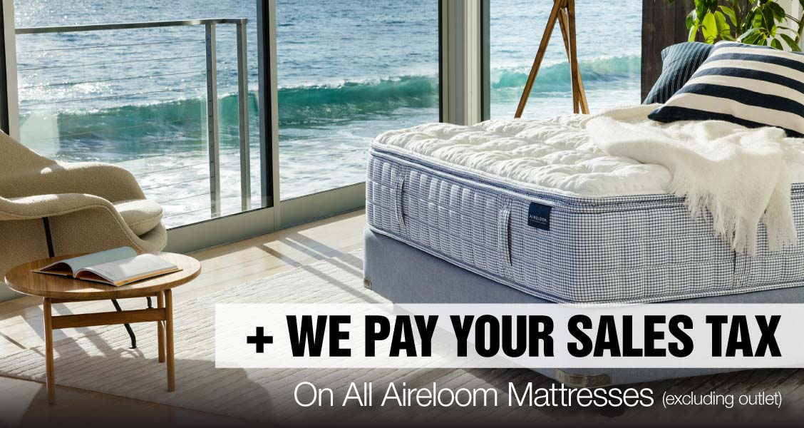 We Pay Your Sales Tax on Aireloom Mattresses