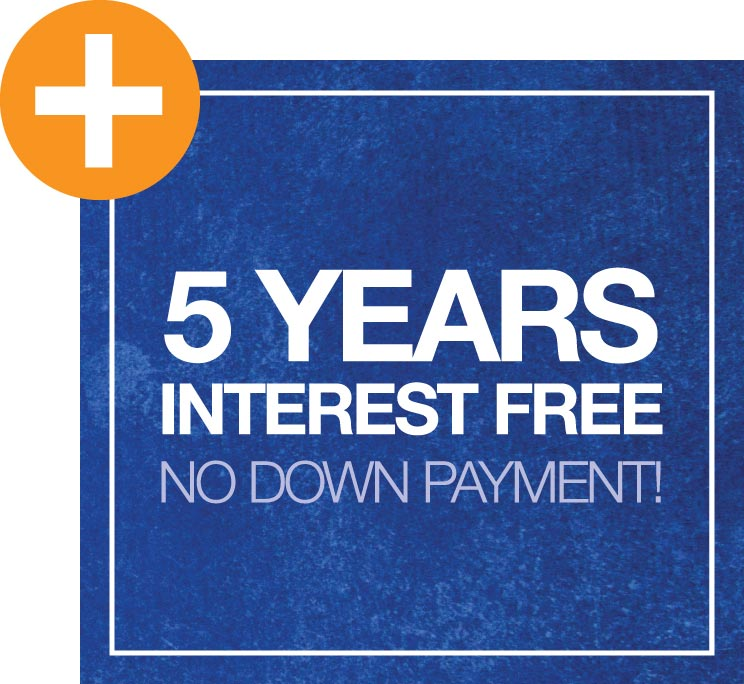 5 Years Interest Free - No Down Payment!
