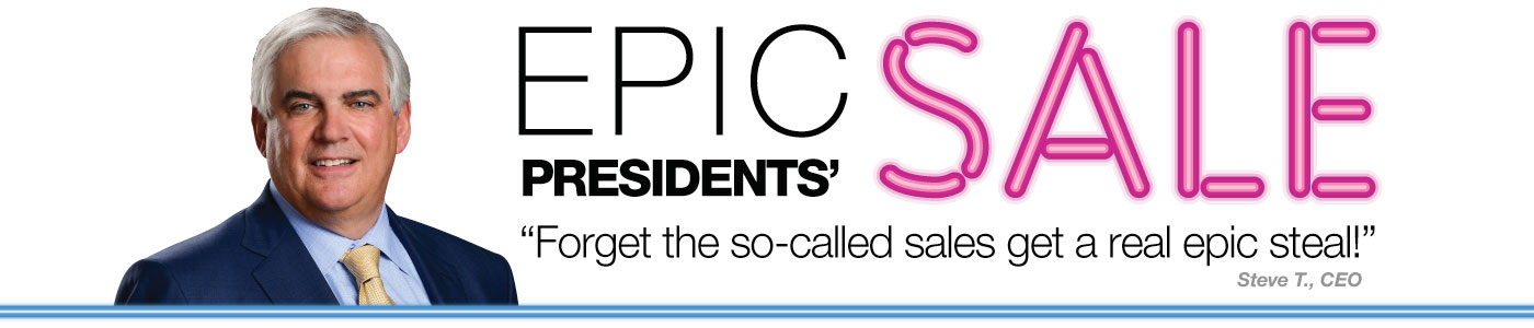 Epic Presidents' Sale