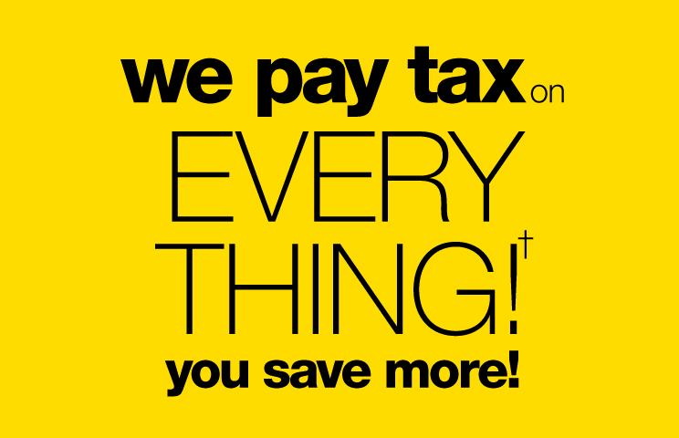 We Pay Tax on Everything!